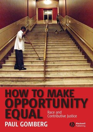 How to Make Opportunity Equal: Race and Contributive Justice (1405160810) cover image