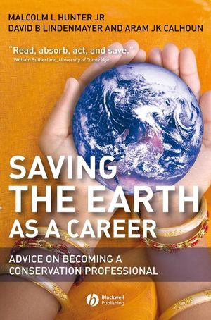 Saving the Earth as a Career: Advice on Becoming a Conservation Professional (1405167610) cover image