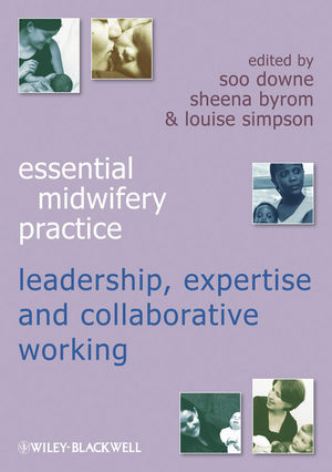 Essential Midwifery Practice: Expertise Leadership and Collaborative Working (1405184310) cover image