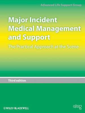 Major Incident Medical Management and Support: The Practical Approach at the Scene, 3rd Edition