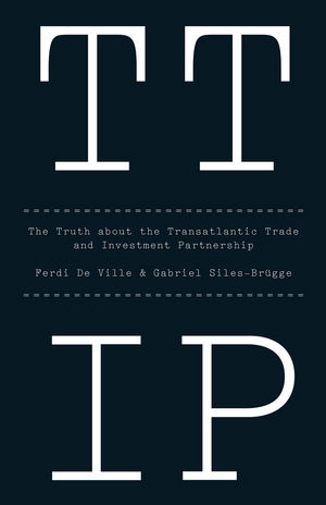 TTIP: The Truth about the Transatlantic Trade and Investment Partnership (1509501010) cover image