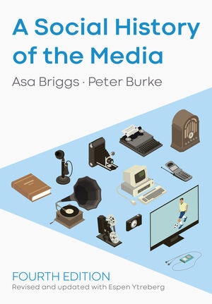 A Social History of the Media, 4th Edition