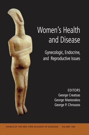 Women's Health and Disease: Gynecologic, Endocrine, and Reproductive Issues, Volume 1092