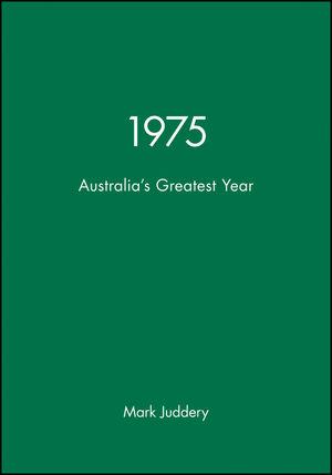 1975: Australia's Greatest Year