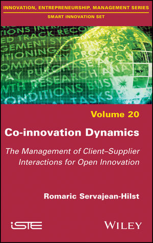 Co-innovation Dynamics: The Management of Client-Supplier Interactions for Open Innovation