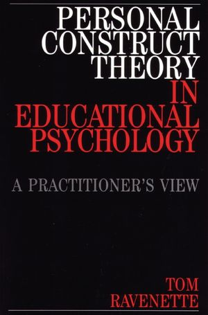 Personal Construct Theory in Educational Psychology: A Practitioner's View