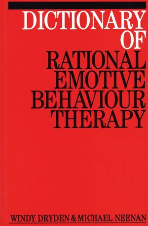 Dictionary of Rational Emotive Behavior Therapy