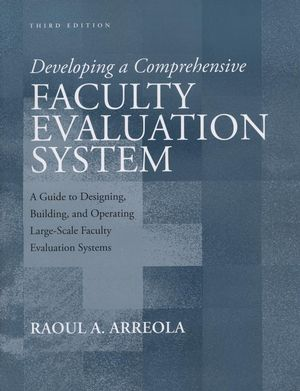 Developing a Comprehensive Faculty Evaluation System: A Guide to Designing, Building, and Operating Large-Scale Faculty Evaluation Systems, 3rd Edition