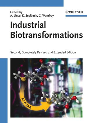 Industrial Biotransformations, 2nd, Completely Revised and Enlarged Edition