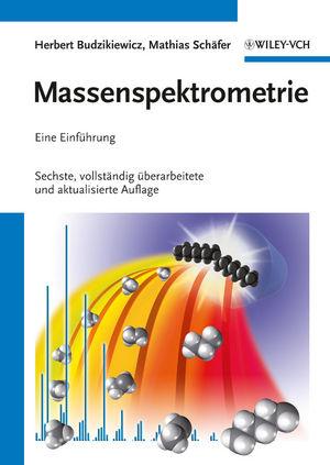 Massenspektrometrie: Eine Einführung, 6th Edition