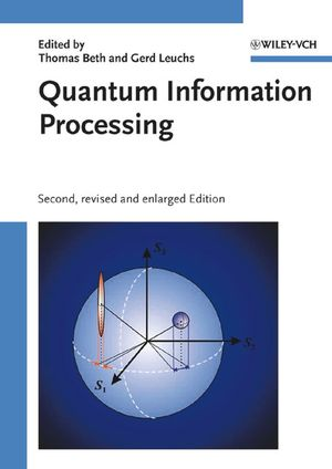 Quantum Information Processing, 2nd, Revised and Enlarged Edition
