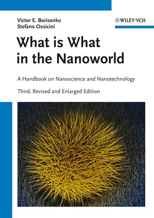 What is What in the Nanoworld: A Handbook on Nanoscience and Nanotechnology, 3rd Edition