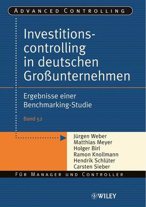 Investitionscontrolling in deutschen Großunternehmen: Ergebnisse einer Benchmarking-Studie