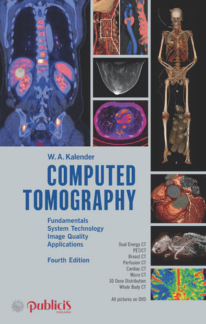 Computed Tomography: Fundamentals, System Technology, Image Quality, Applications, 4th Edition