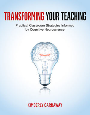 Transforming Your Teaching: Practical Classroom Strategies Informed by Cognitive Neuroscience