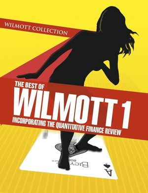 The Best of Wilmott 1: Incorporating the Quantitative Finance Review (0470023511) cover image