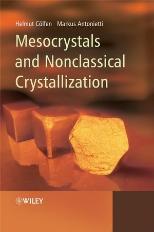 Mesocrystals and Nonclassical Crystallization (0470029811) cover image