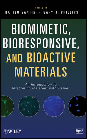 Biomimetic, Bioresponsive, and Bioactive Materials: An Introduction to Integrating Materials with Tissues (0470056711) cover image