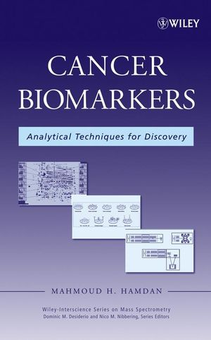 Cancer Biomarkers: Analytical Techniques for Discovery (0470113111) cover image