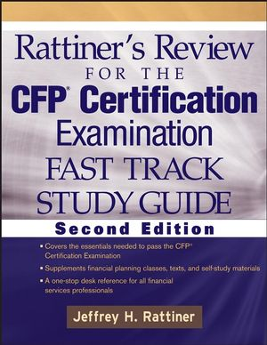 Rattiner's Review for the CFP Certification Examination, Fast Track, Study Guide, 2nd Edition