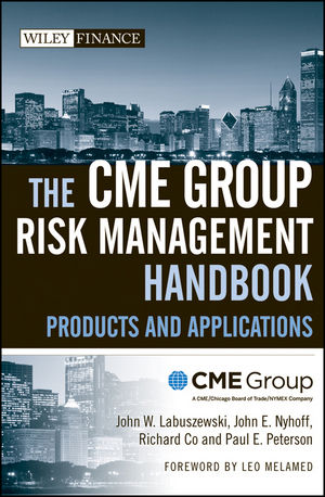 The CME Group Risk Management Handbook: Products and Applications (0470137711) cover image