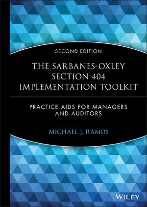 The Sarbanes-Oxley Section 404 Implementation Toolkit: Practice Aids for Managers and Auditors, with CD ROM, 2nd Edition (0470169311) cover image