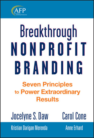 Breakthrough Nonprofit Branding: Seven Principles to Power Extraordinary Results (0470286911) cover image