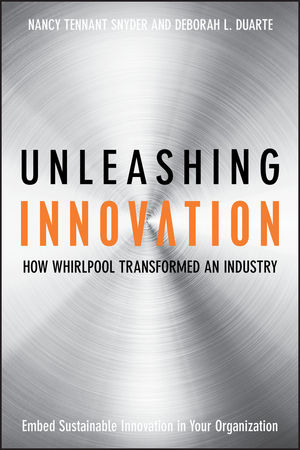 Unleashing Innovation : How Whirlpool Transformed an Industry  (0470374411) cover image
