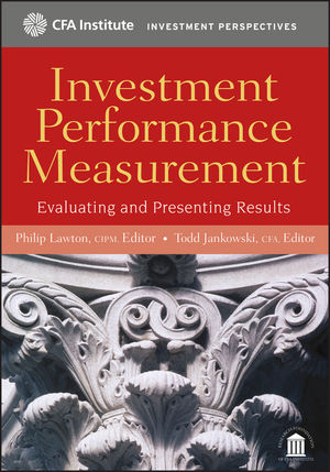 Investment Performance Measurement: Evaluating and Presenting Results (0470473711) cover image