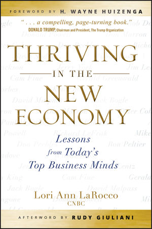 Thriving in the New Economy: Lessons from Today's Top Business Minds