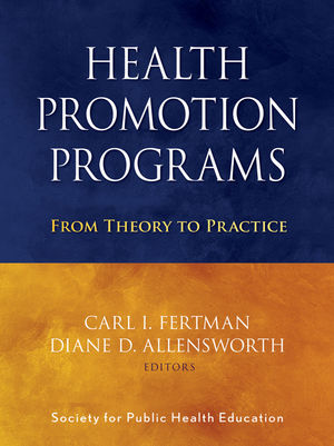 Health Promotion Programs: From Theory to Practice (0470590211) cover image