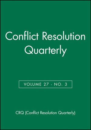 Conflict Resolution Quarterly, Volume 27, Number 3, Spring 2010