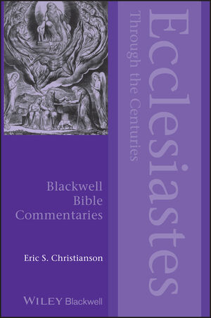 Ecclesiastes Through the Centuries (0470674911) cover image