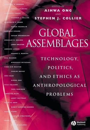 Global Assemblages: Technology, Politics, and Ethics as Anthropological Problems (0470695811) cover image