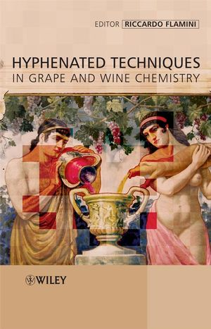 Hyphenated Techniques in Grape and Wine Chemistry (0470754311) cover image