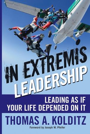 In Extremis Leadership: Leading As If Your Life Depended On It (0470768711) cover image