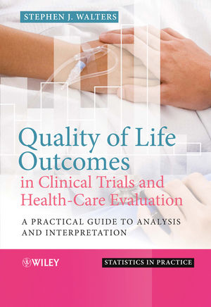 Quality of Life Outcomes in Clinical Trials and Health-Care Evaluation: A Practical Guide to Analysis and Interpretation (0470871911) cover image