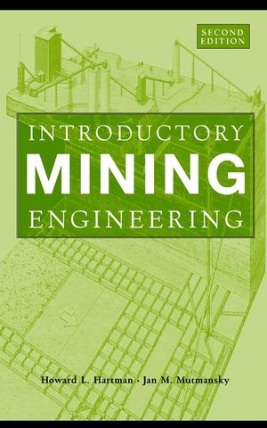 Introductory Mining Engineering, 2nd Edition