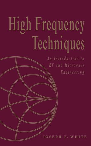 High Frequency Techniques: An Introduction to RF and Microwave Design and Computer Simulation