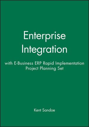 Enterprise Integration, 1e with E-Business ERP Rapid Implementation Project Planning Set