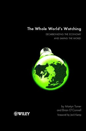 The Whole World's Watching: Decarbonizing the Economy and Saving the World