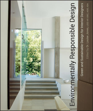 Environmentally Responsible Design: Green and Sustainable Design for Interior Designers (0471761311) cover image