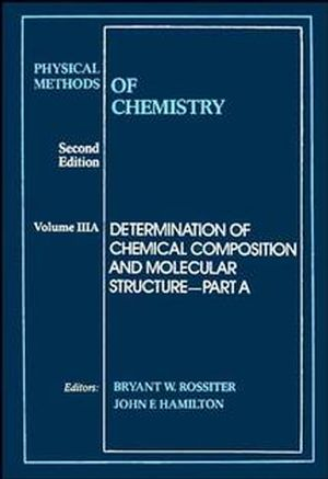 Physical Methods of Chemistry, Volume 3, Part A, Determination of Chemical Composition and Molecular Structure, 2nd Edition (0471850411) cover image