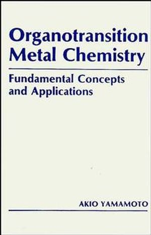 Organotransition Metal Chemistry: Fundamental Concepts and Applications