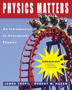 (WCS)Physics Matters: An Introduction to Conceptual Physics Binder Ready without Binder (0471953911) cover image