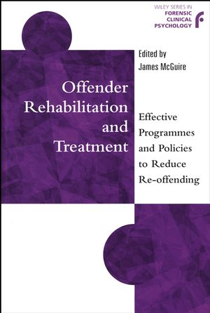 Offender Rehabilitation and Treatment: Effective Programmes and Policies to Reduce Re-offending  (0471987611) cover image