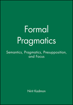 Formal Pragmatics: Semantics, Pragmatics, Presupposition, and Focus (0631201211) cover image