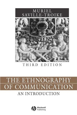 The Ethnography of Communication: An Introduction, 3rd Edition