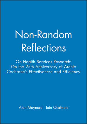 Non-Random Reflections: On Health Services Research: On the 25th Anniversary of Archie Cochrane