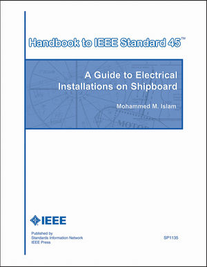 Handbook to IEEE Standard 45: A Guide to Electrical Installations on Shipboard (0738141011) cover image